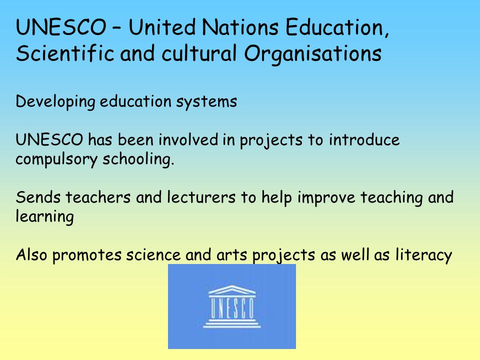 UNESCO – United Nations Education, Scientific and cultural Organisations
