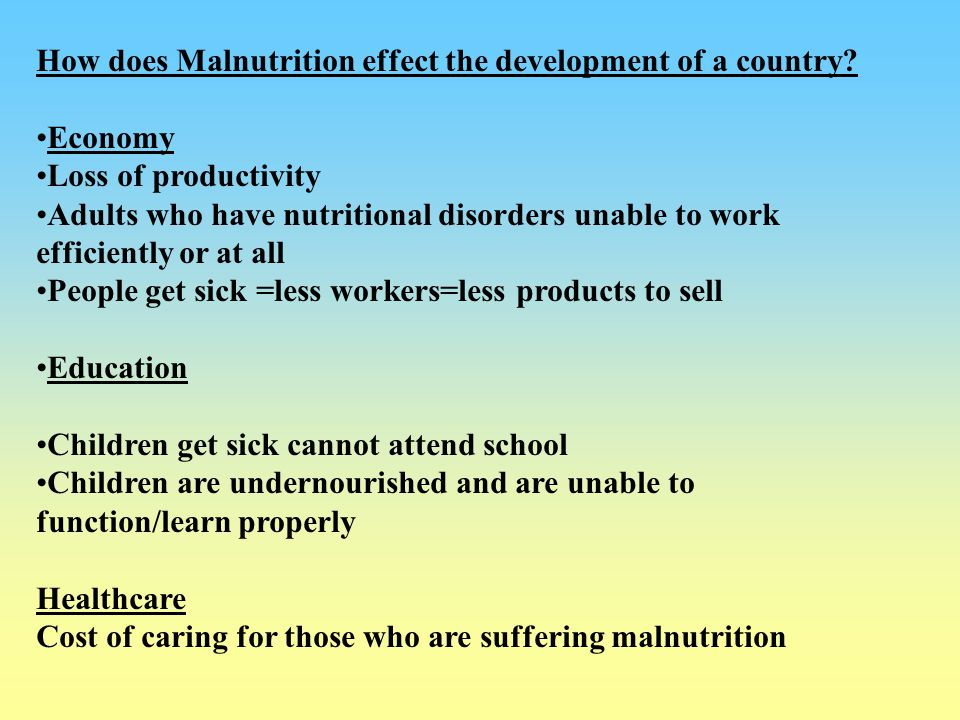 How does Malnutrition effect the development of a country