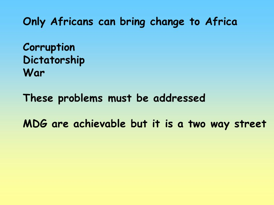 Only Africans can bring change to Africa