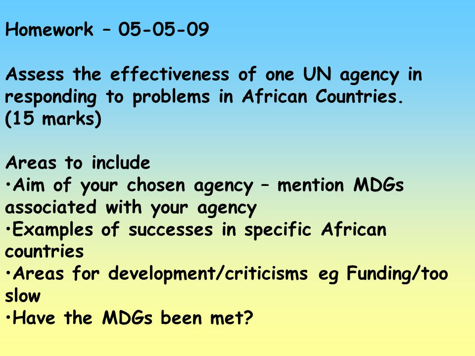 Homework – 05-05-09 Assess the effectiveness of one UN agency in responding to problems in African Countries.
