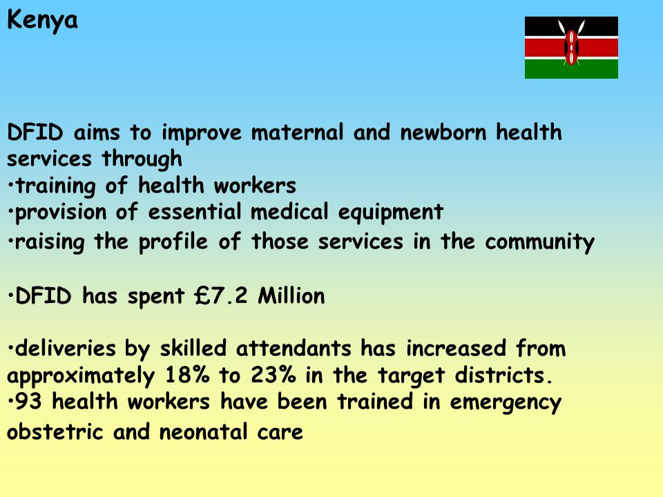 Kenya DFID aims to improve maternal and newborn health services through. training of health workers.