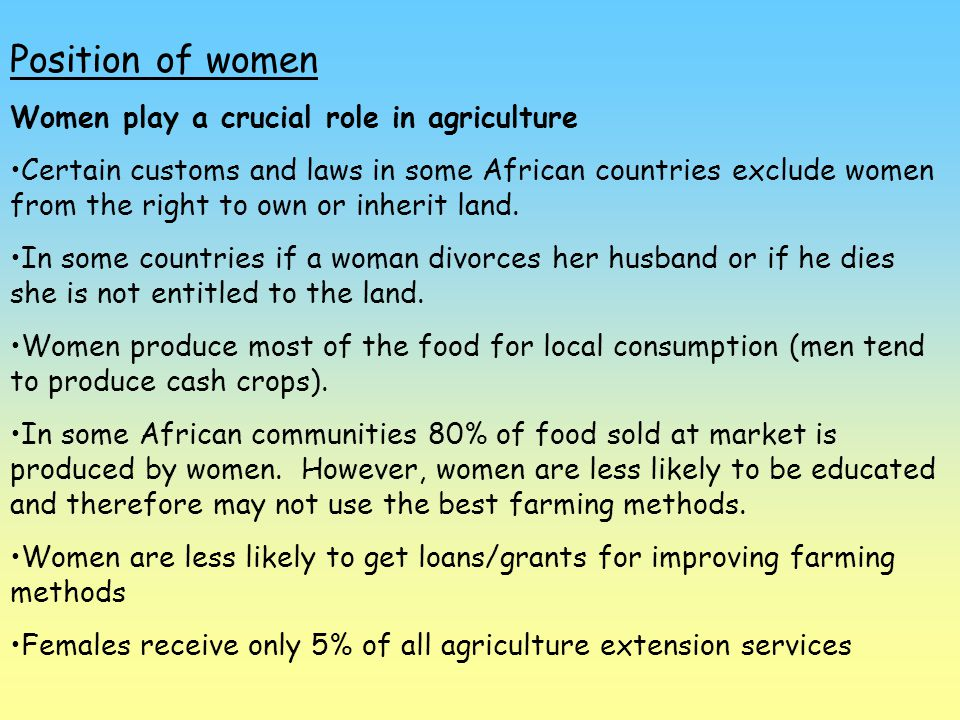 Position of women Women play a crucial role in agriculture