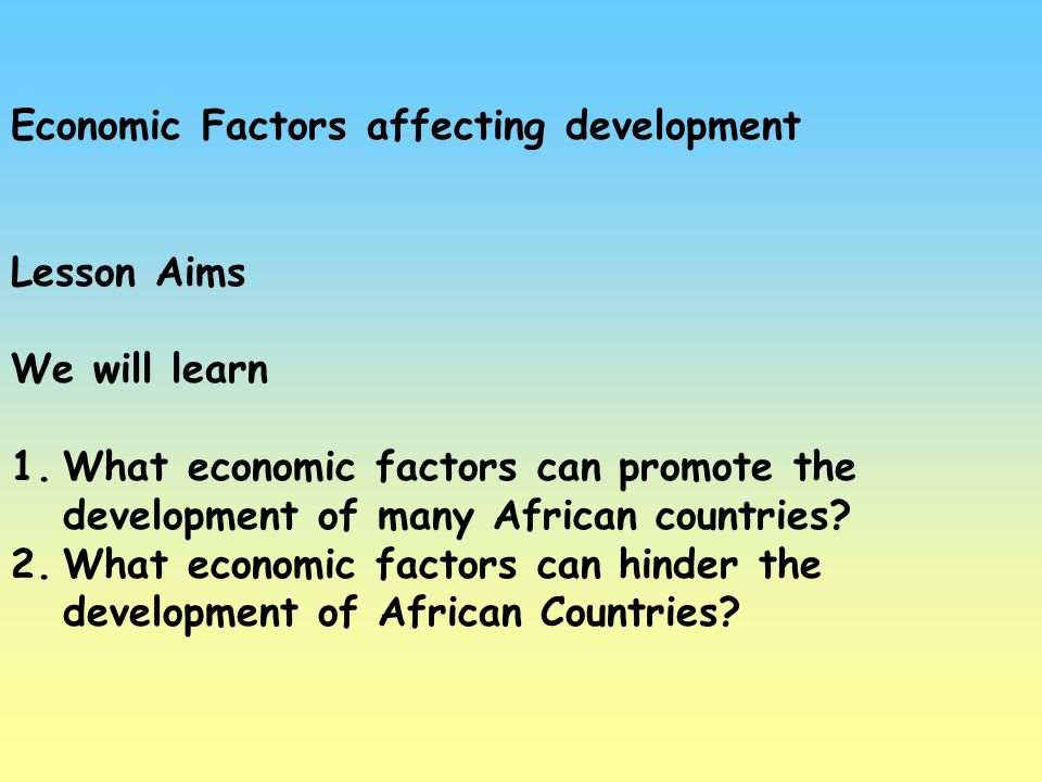 Economic Factors affecting development