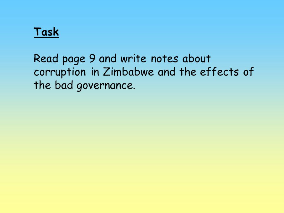 Task Read page 9 and write notes about corruption in Zimbabwe and the effects of the bad governance.