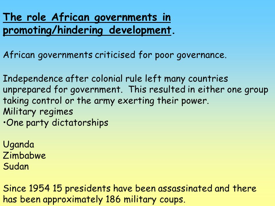 The role African governments in promoting/hindering development.