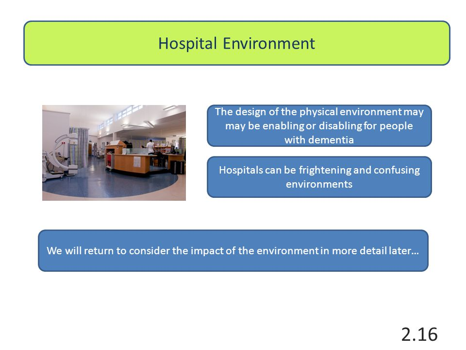Hospitals can be frightening and confusing environments