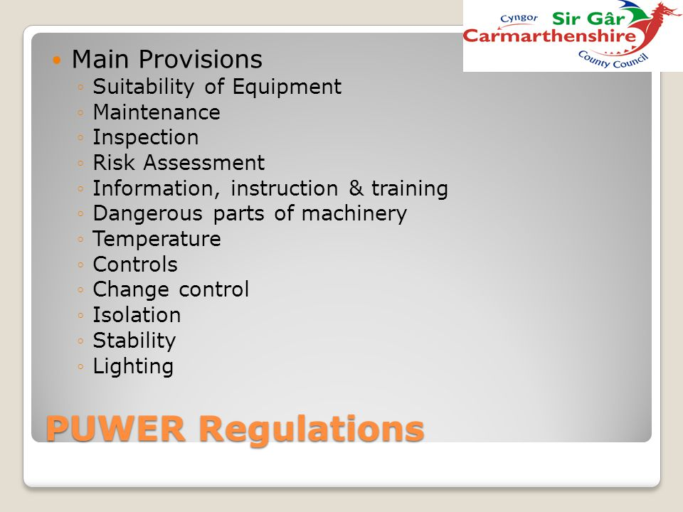 PUWER Regulations Main Provisions Suitability of Equipment Maintenance