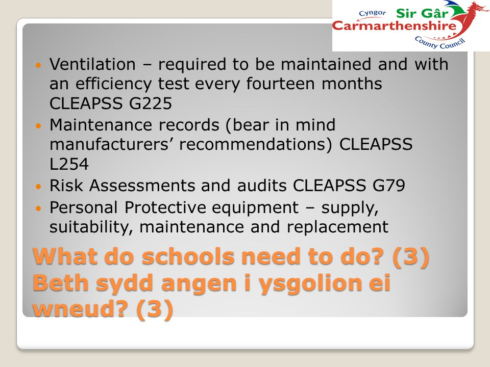 Ventilation – required to be maintained and with an efficiency test every fourteen months CLEAPSS G225