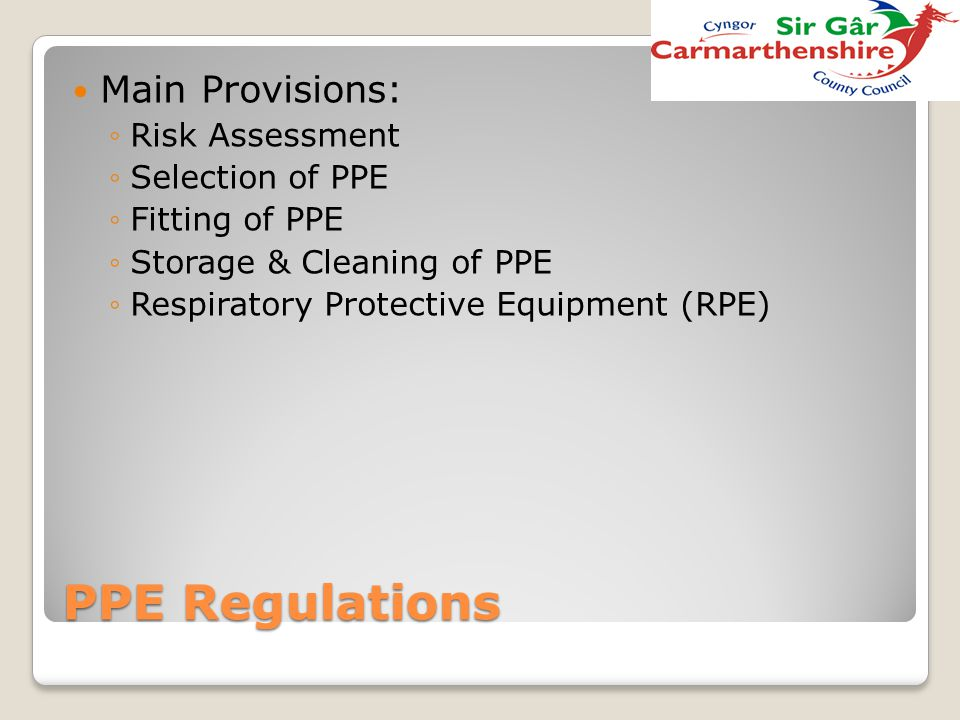 PPE Regulations Main Provisions: Risk Assessment Selection of PPE