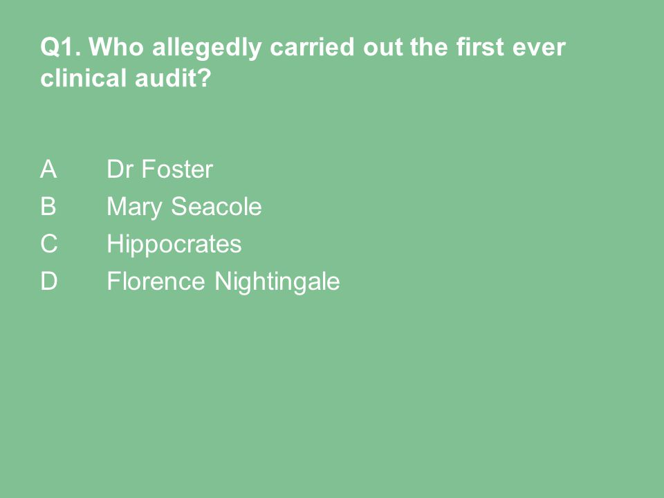 Q1. Who allegedly carried out the first ever clinical audit