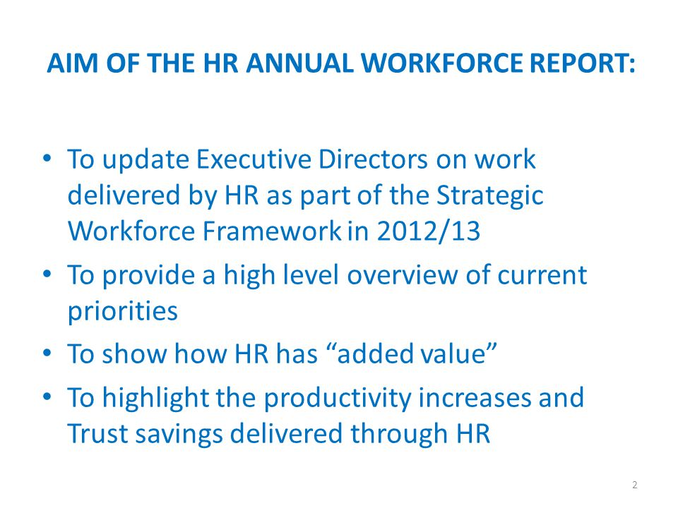 AIM OF THE HR ANNUAL WORKFORCE REPORT: