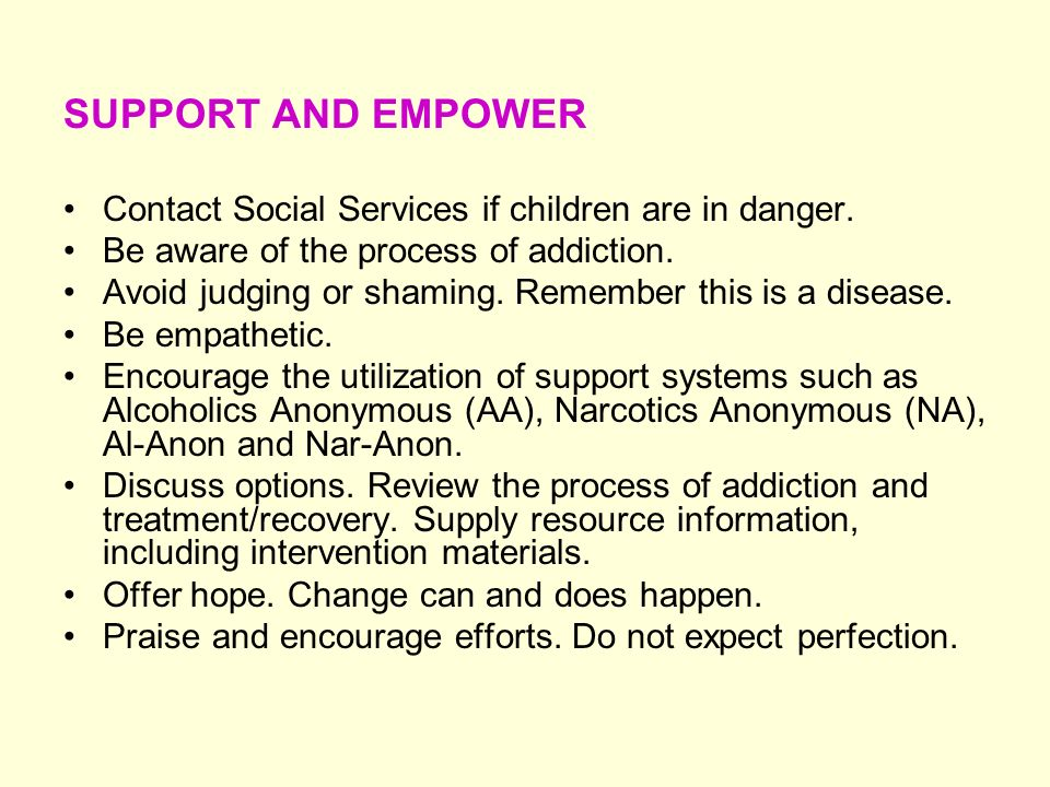 SUPPORT AND EMPOWER Contact Social Services if children are in danger.