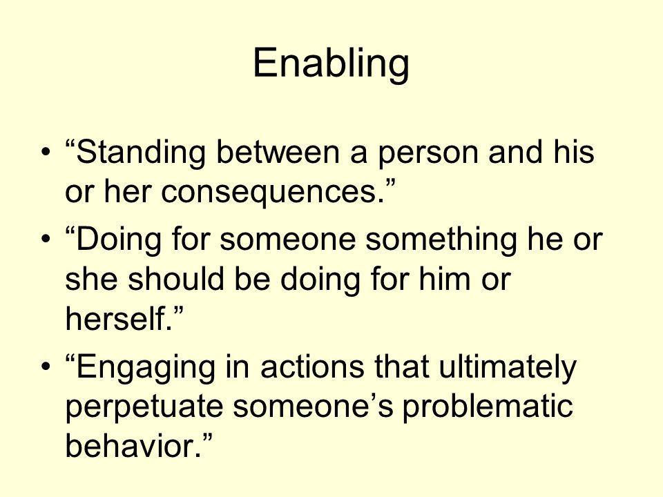 Enabling Standing between a person and his or her consequences.
