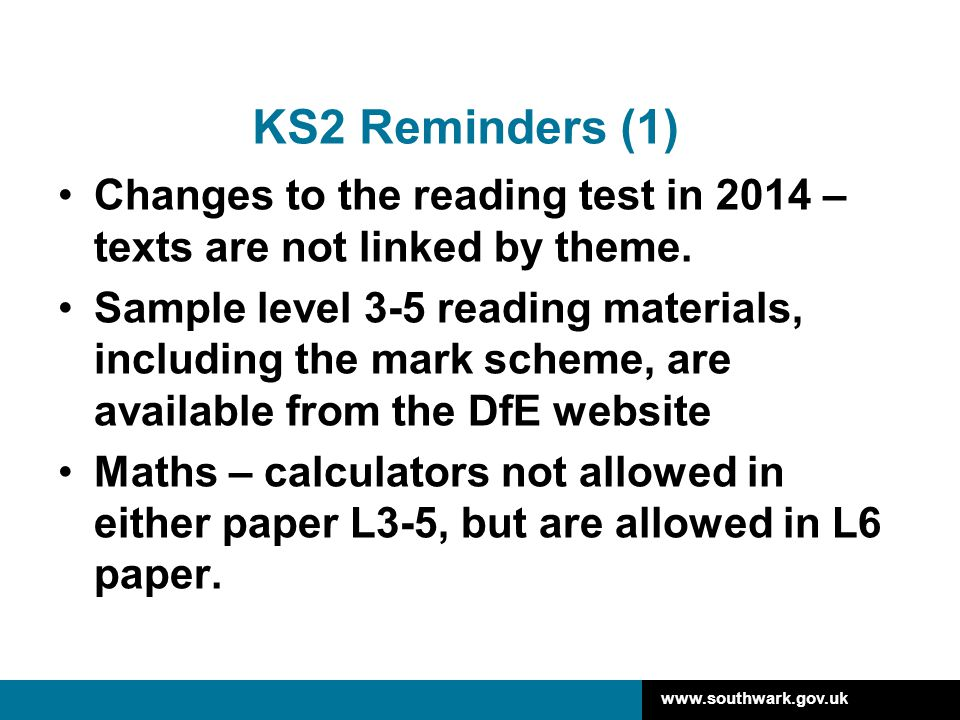 KS2 Reminders (1) Changes to the reading test in 2014 – texts are not linked by theme.