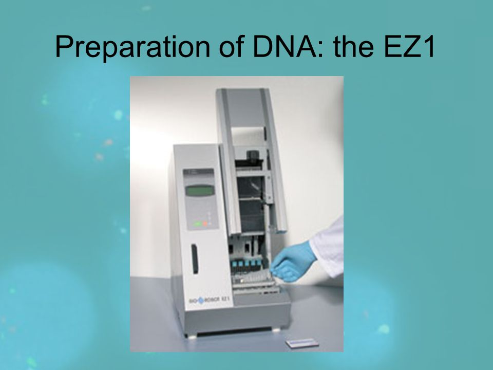 Preparation of DNA: the EZ1