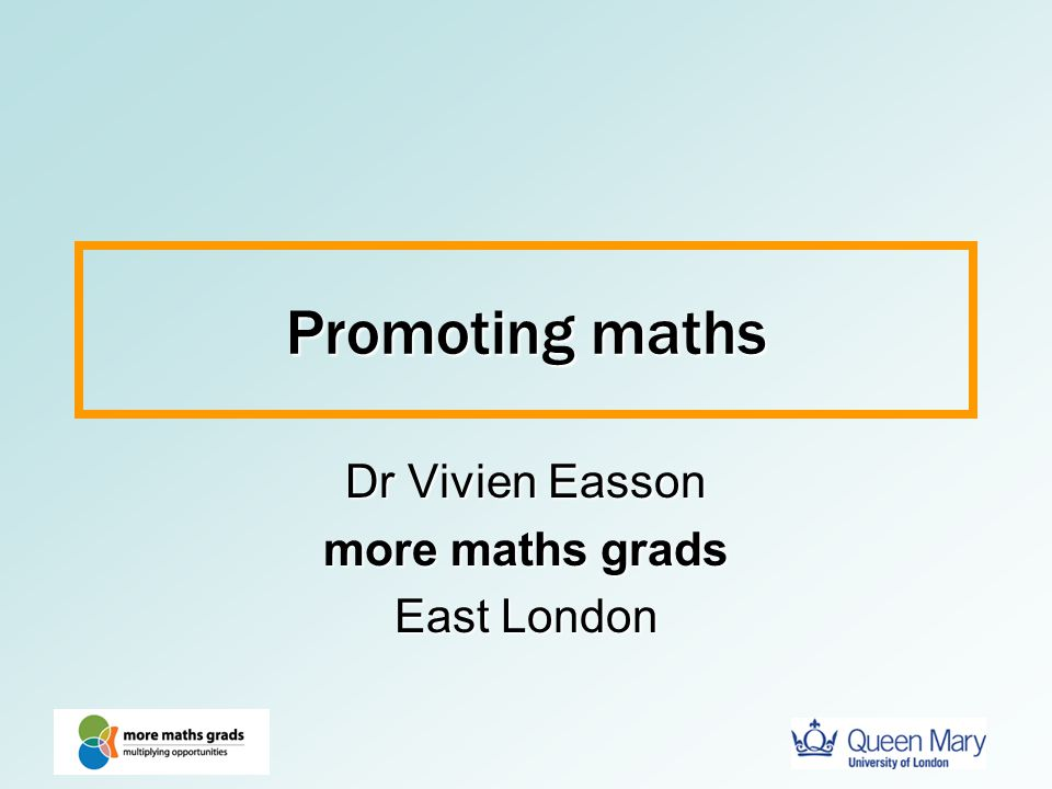 Dr Vivien Easson more maths grads East London