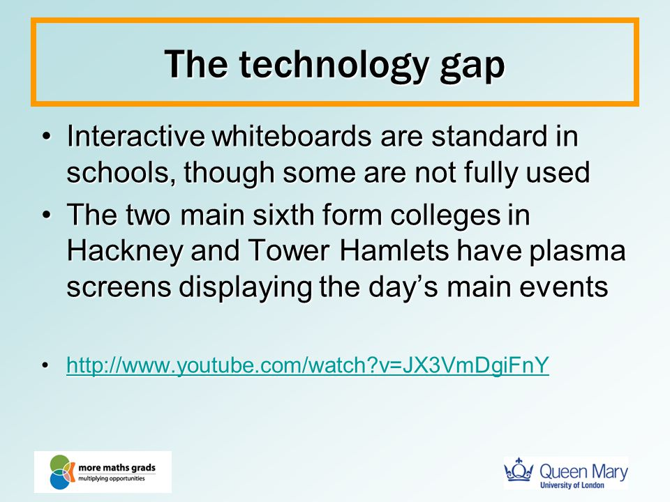 The technology gap Interactive whiteboards are standard in schools, though some are not fully used.