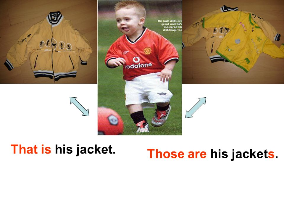 That is his jacket. Those are his jackets.