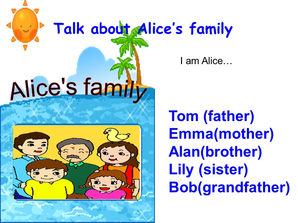 Talk about Alice's family