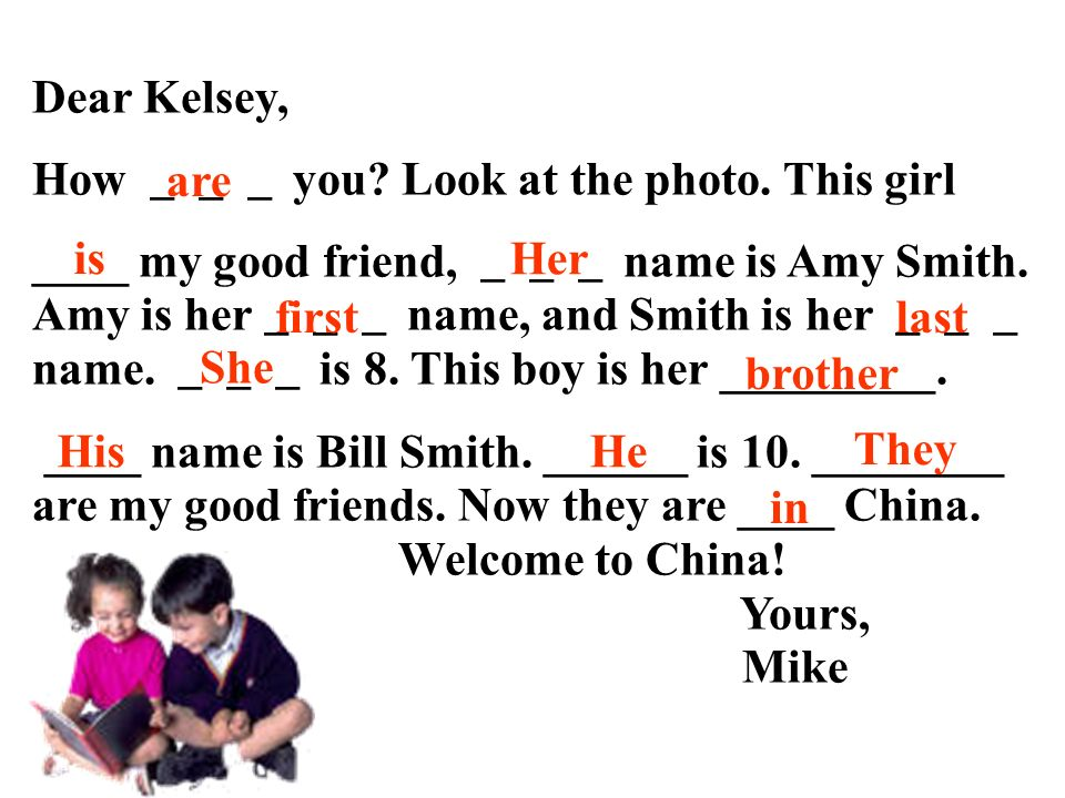 Dear Kelsey, How ___ you Look at the photo. This girl.