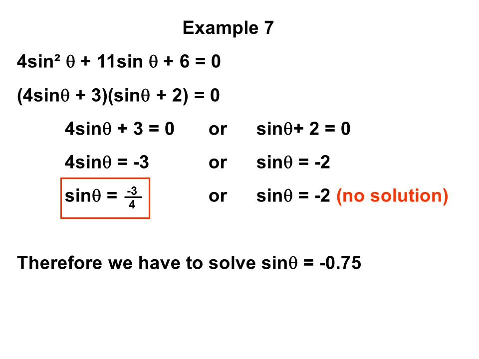 sin = or sin = -2 (no solution)