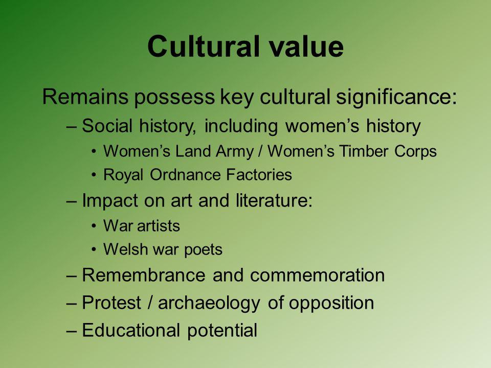 Cultural value Remains possess key cultural significance:
