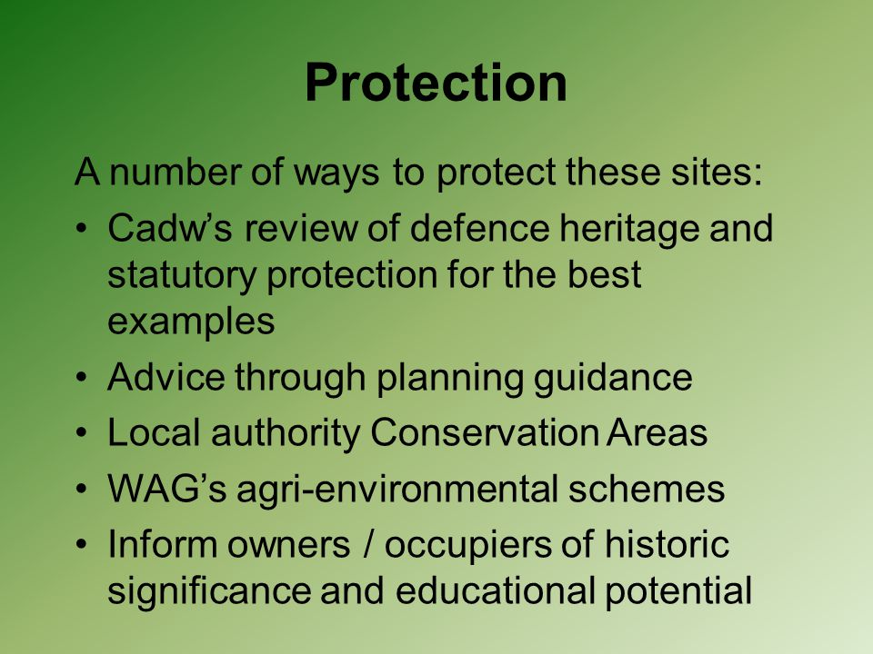 Protection A number of ways to protect these sites:
