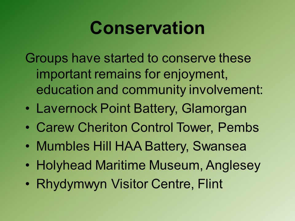 Conservation Groups have started to conserve these important remains for enjoyment, education and community involvement: