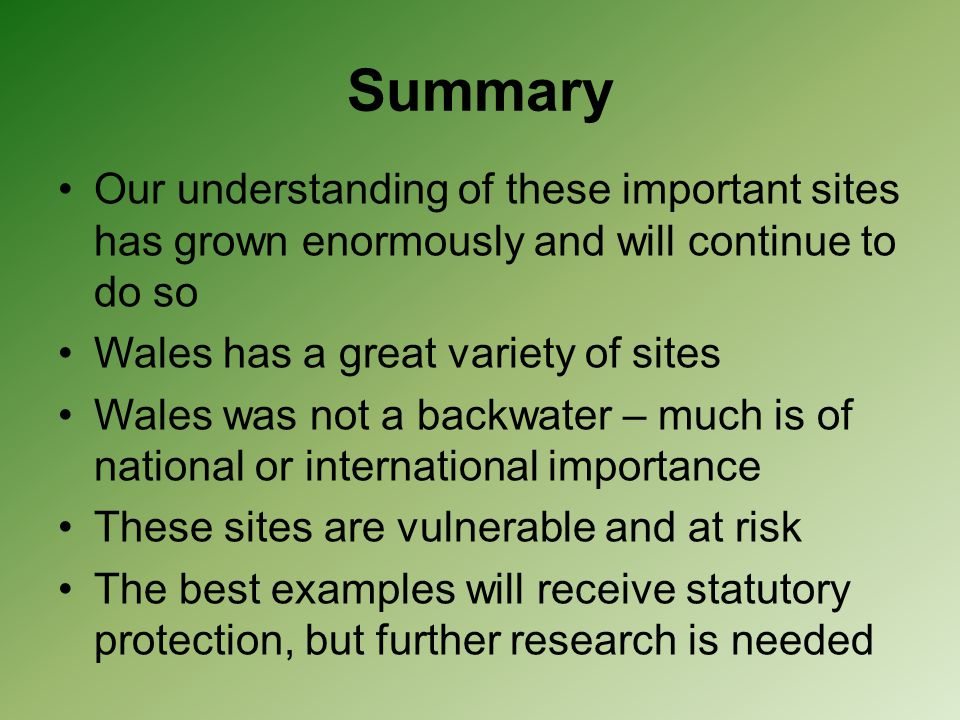 Summary Our understanding of these important sites has grown enormously and will continue to do so.