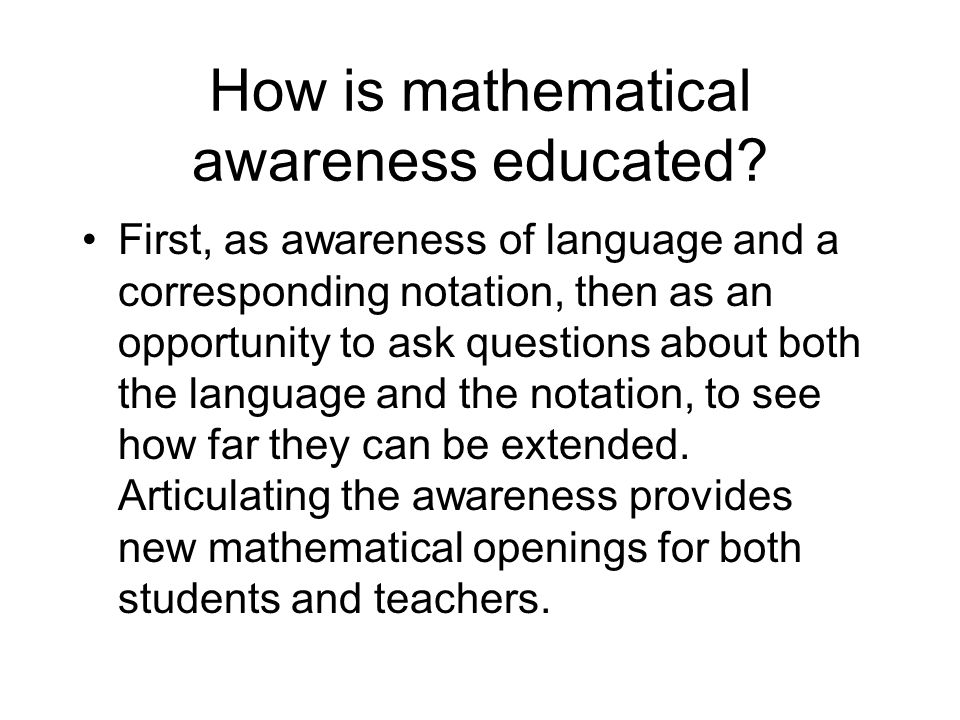 How is mathematical awareness educated