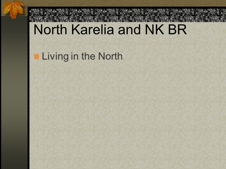 North Karelia and NK BR Living in the North Missä – kartta