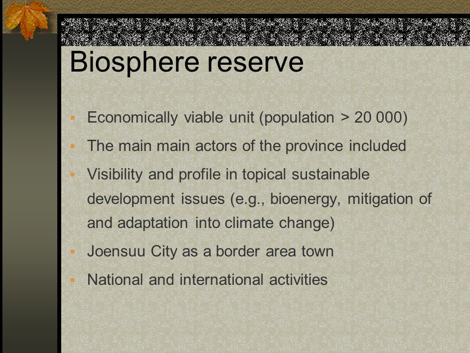 Biosphere reserve Economically viable unit (population > 20 000)