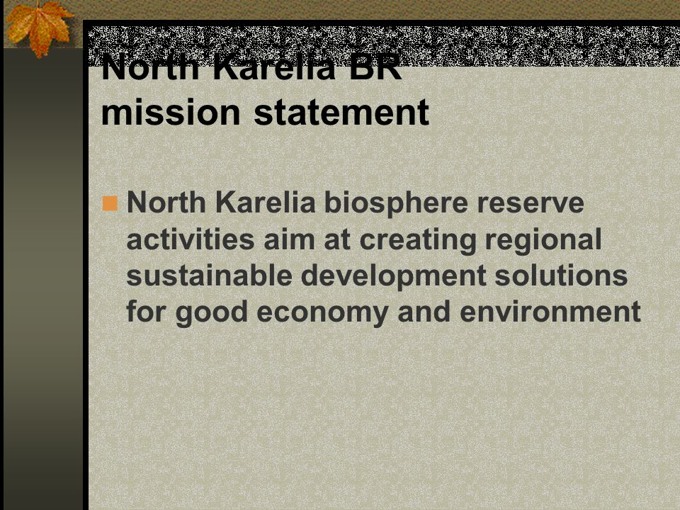 North Karelia BR mission statement
