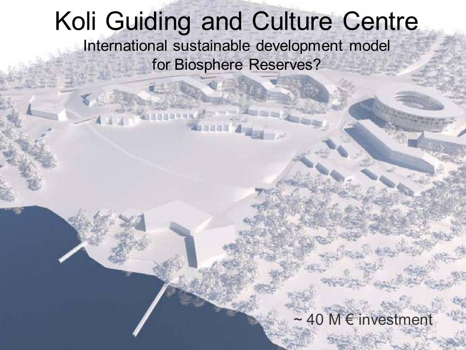 Koli Guiding and Culture Centre International sustainable development model for Biosphere Reserves