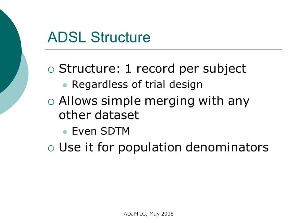 ADSL Structure Structure: 1 record per subject