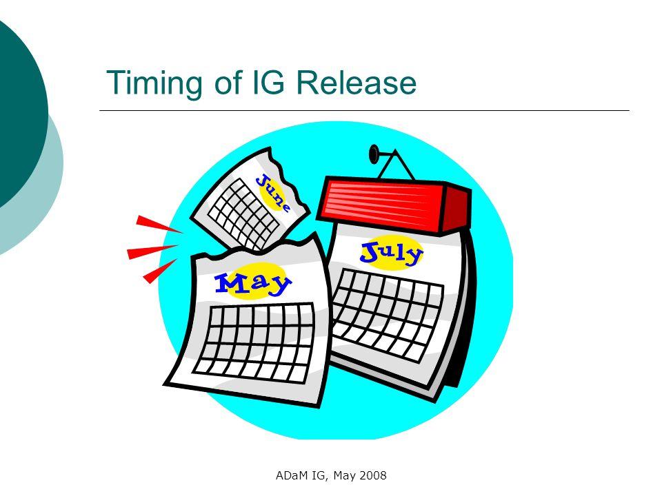Timing of IG Release ADaM IG, May 2008