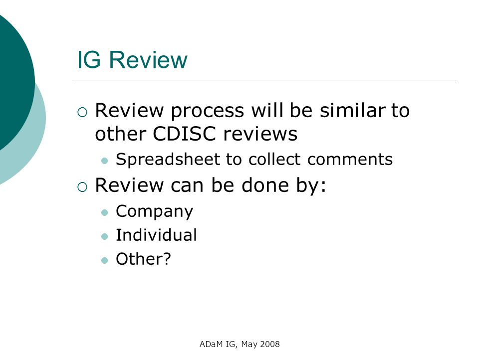 IG Review Review process will be similar to other CDISC reviews