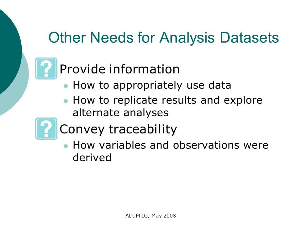 Other Needs for Analysis Datasets