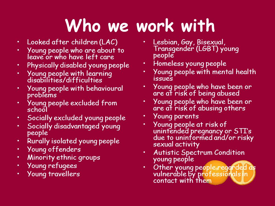 Who we work with Looked after children (LAC)