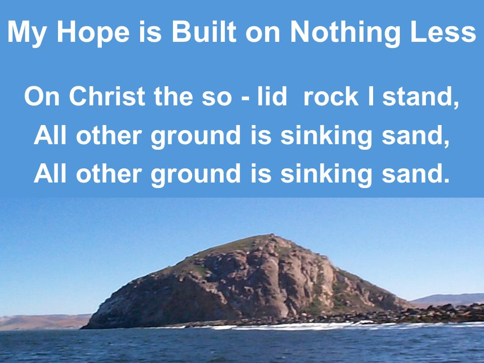 My Hope is Built on Nothing Less