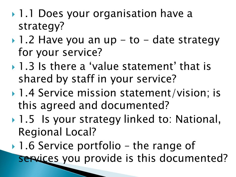 1.1 Does your organisation have a strategy