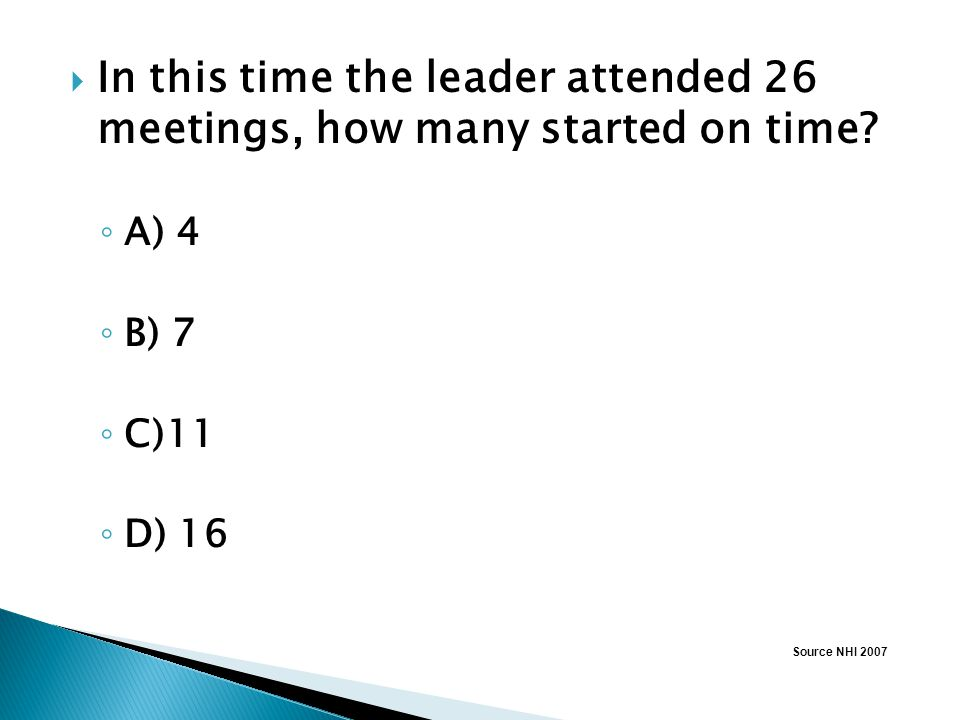 In this time the leader attended 26 meetings, how many started on time