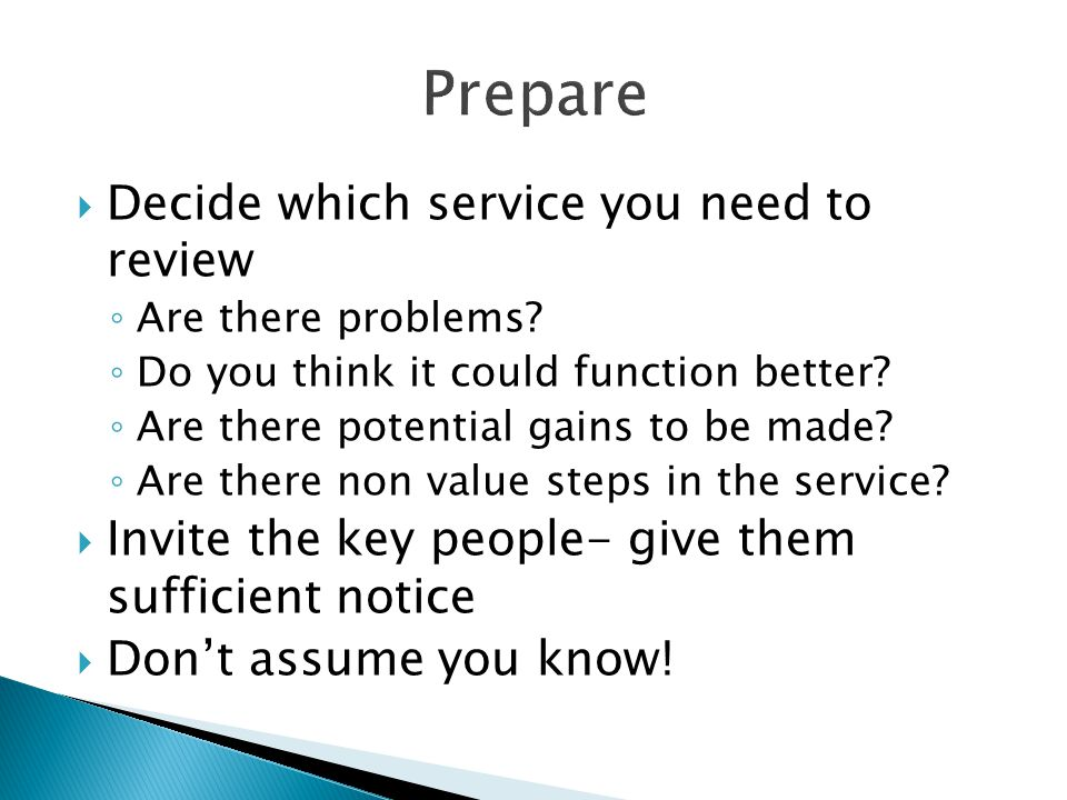 Prepare Decide which service you need to review