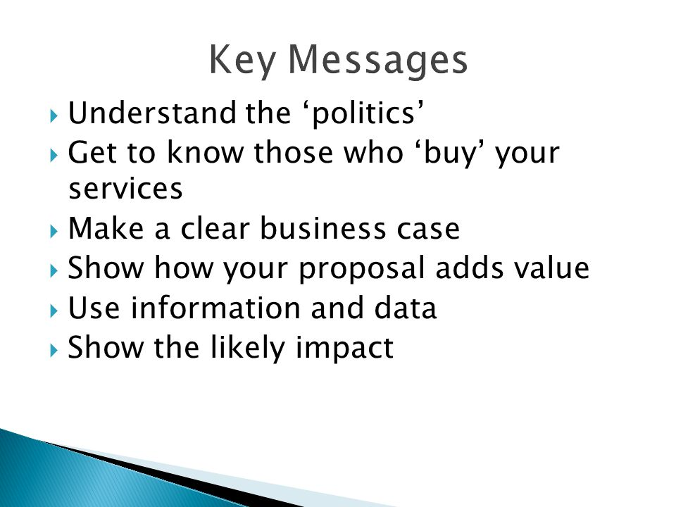 Key Messages Understand the 'politics'