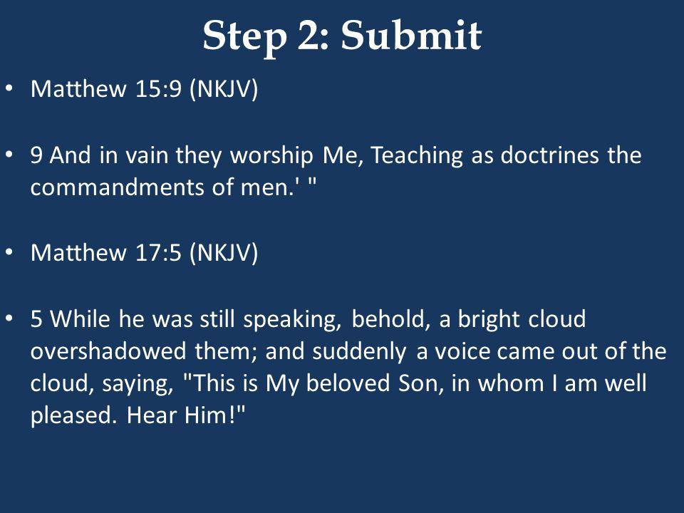 Step 2: Submit Matthew 15:9 (NKJV)