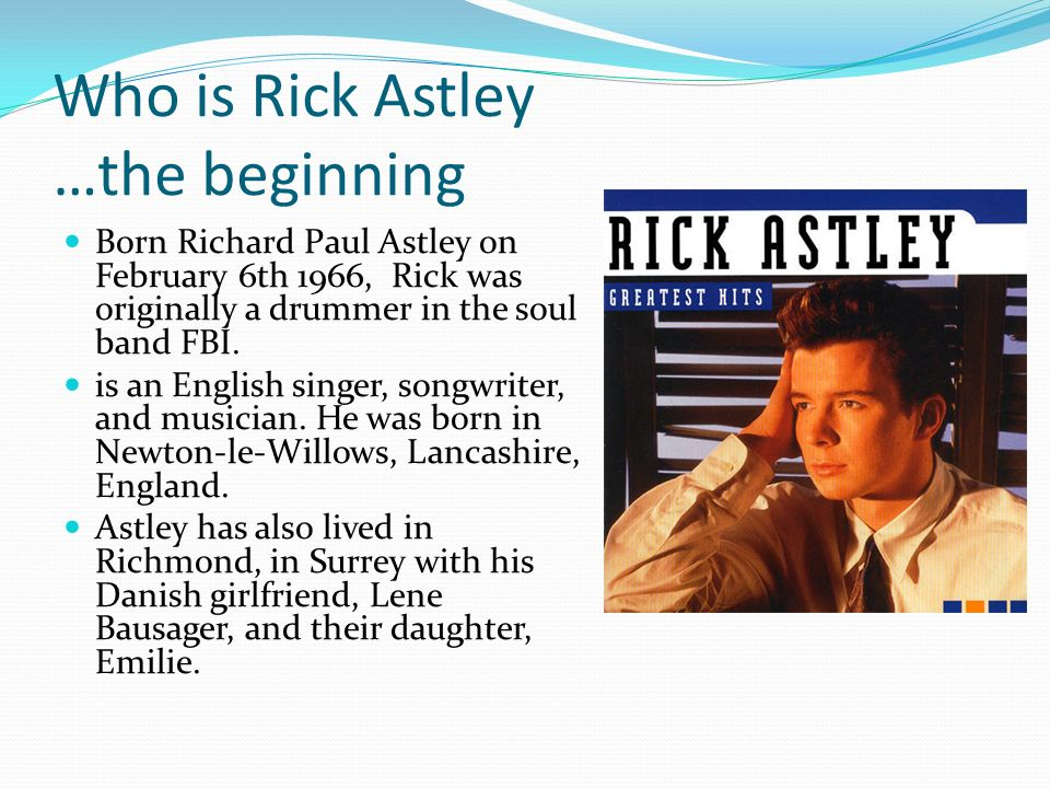 Who is Rick Astley …the beginning