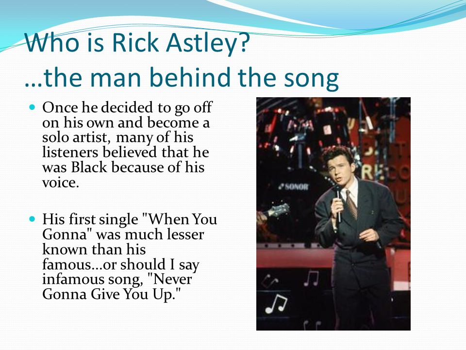 Who is Rick Astley …the man behind the song