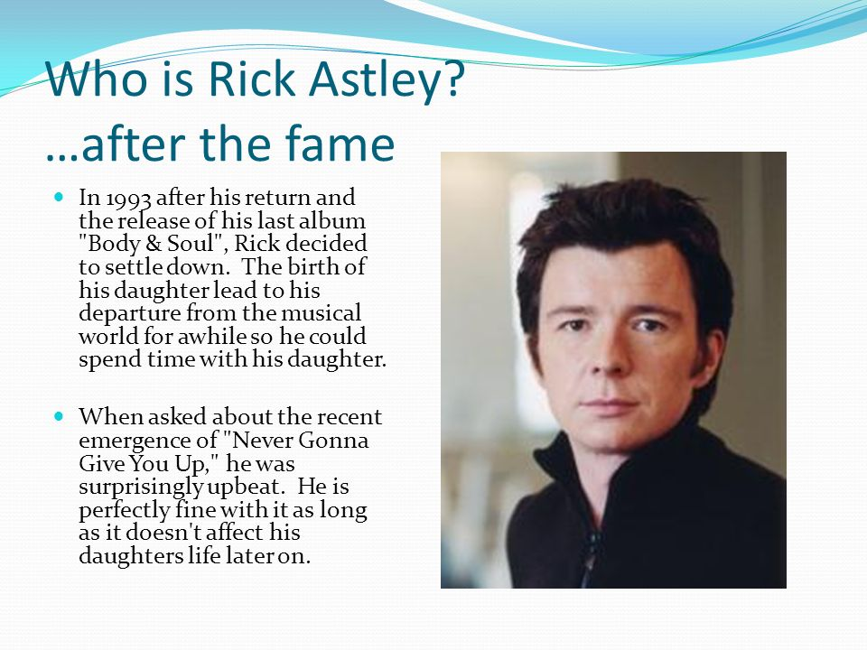 Who is Rick Astley …after the fame