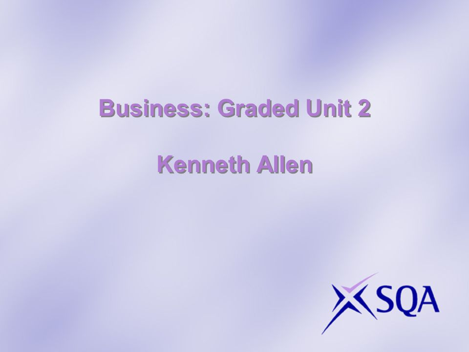 Business: Graded Unit 2 Kenneth Allen