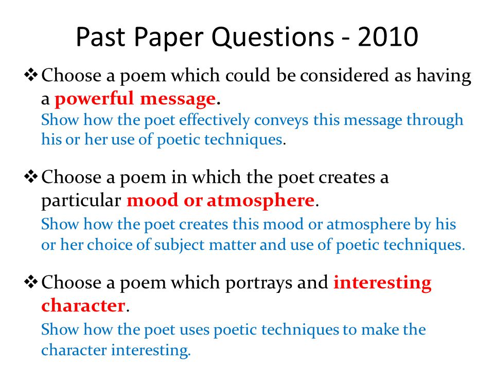 Past Paper Questions - 2010 Choose a poem which could be considered as having a powerful message.